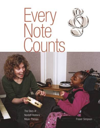 9781903942796: Every Note Counts - The Story of Nordoff-Robbins Music Therapy