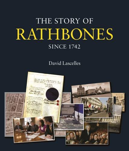 The Story of Rathbones Since 1742: Lascelles, David