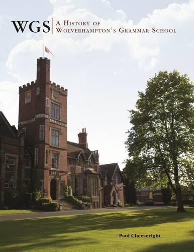 9781903942987: WGS: A History of Wolverhampton's Grammar School