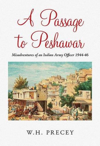 9781903953280: A Passage to Peshawar: A British Officer's Experiences in the Indian Army 1944-46