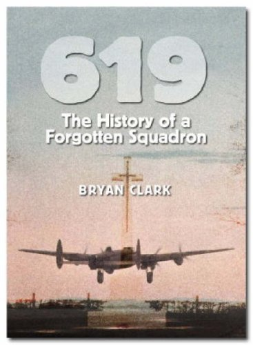 619 The History of a Forgotten Squadron