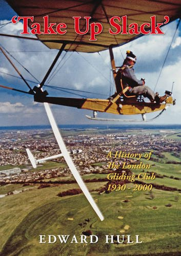 9781903953884: Take Up Slack!: A History of the London Gliding Club 1930-2000