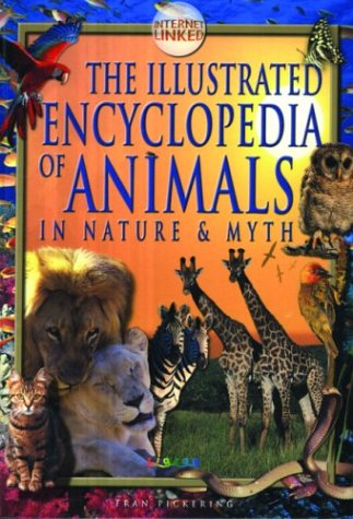 9781903954539: The Illustrated Encyclopedia of Animals: In Nature & Myth