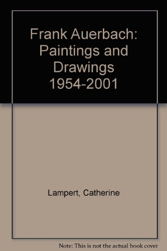 9781903973011: Frank Auerbach: Paintings and Drawings 1954-2001