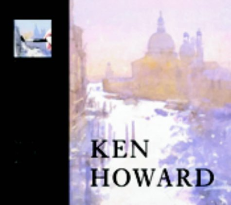 Ken Howard: A Vision of Venice in Watercolour (Royal Academy Masterclass) (1903973082) by Howard, Ken