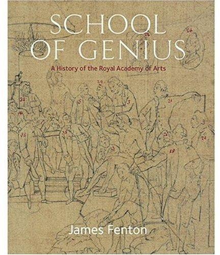 School of Genius : A History of the Royal Academy of Arts: Fenton, James