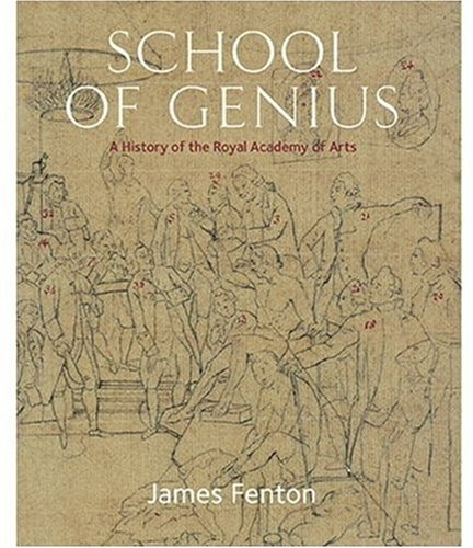 School of Genius: A History of the Royal Academy of Arts (1903973201) by Fenton, James