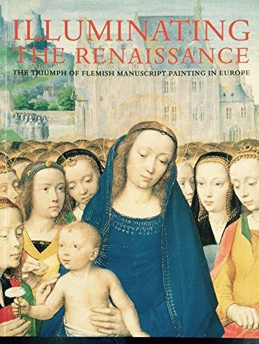 9781903973288: Illuminating the Renaissance: The Triumph of Flemish Manuscript Painting in Europe