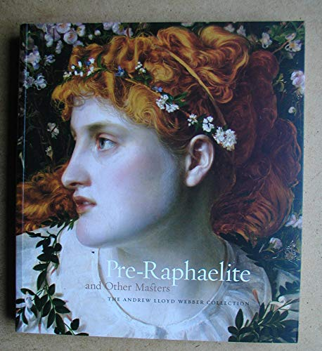 9781903973400: Pre-Raphaelite and Other Masters: The Andrew Lloyd Webber Collection