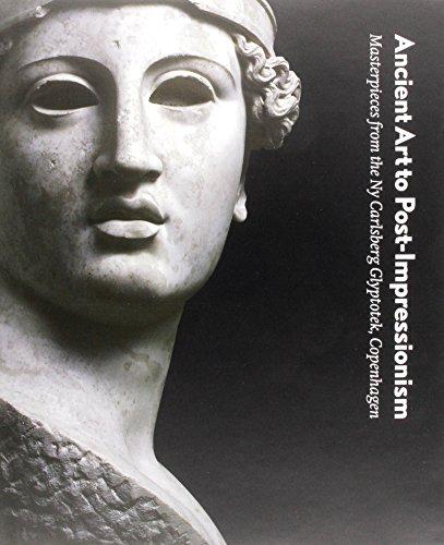 Ancient Art To Post-Impressionism: Masterpieces From The Ny Carlsberg Glyptotek, Copenhagen: Beard,...