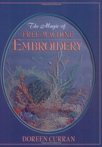 9781903975145: Magic of Free-Machine Embroidery