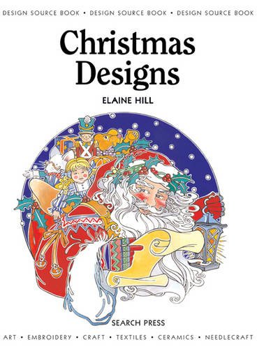Christmas Designs (Design Source Books): Hill, Elaine