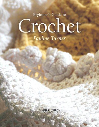 Beginner's Guide to Crochet: Turner, Pauline