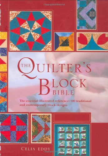 9781903975480: Quilter's Block Bible: The Essential Illustrated Reference: 150 Traditional and Contemporary Block Designs (Needlecraft Bibles)