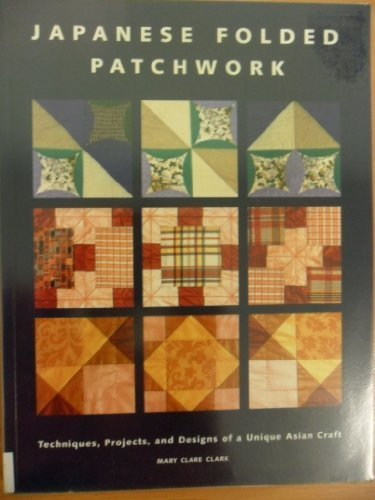 9781903975510: Japanese Folded Patchwork: Techniques, Projects, and Designs of a Unique Asian Craft