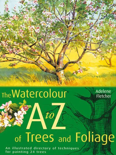 The Watercolour A-Z of Trees and Foliage: Fletcher, Adelene