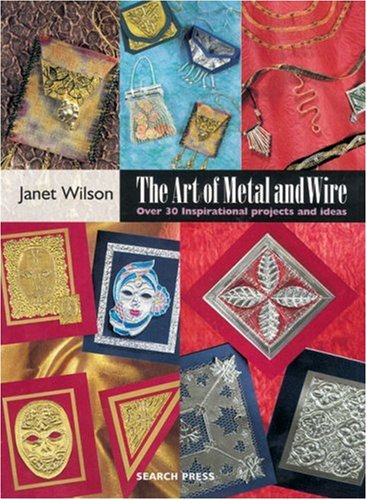 9781903975930: The Art of Metal and Wire: Over 30 inspirational projects and ideas