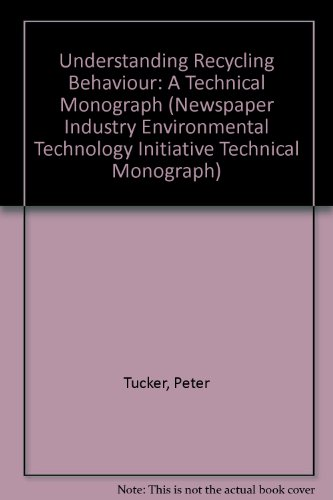 Understanding Recycling Behaviour: A Technical Monograph (Newspaper Industry Environmental ...