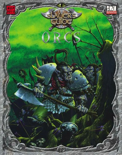 The Slayer's Guide To Orcs (1903980348) by Forbeck, Matt