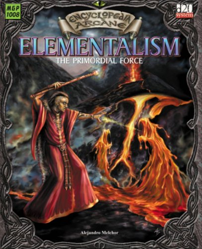 Encyclopedia Arcane: Elementalism [Cover Title:: Elementalism: The Primordial Force (Encyclopedia...