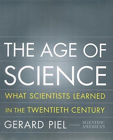 9781903985076: The Age Of Science: What Scientists Learned in the 20th Century