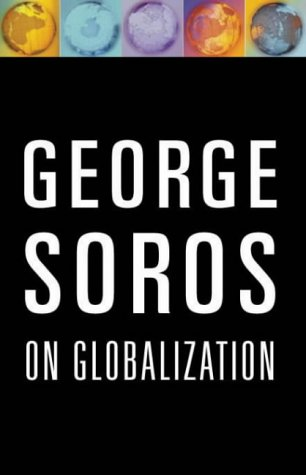 George Soros On Globalization, Soros, George