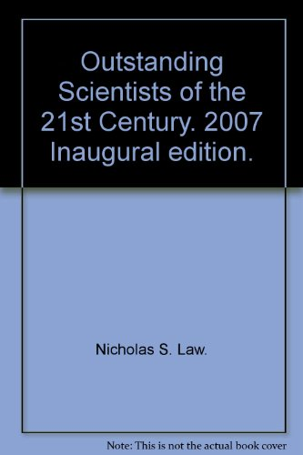 Outstanding Scientists of the 21st Century. 2007 Inaugural edition.: Nicholas S. Law.