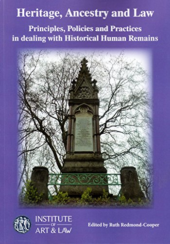 9781903987377: Heritage, Ancestry and Law: Principles, Policies and Practices in dealing with Historical Human Remains