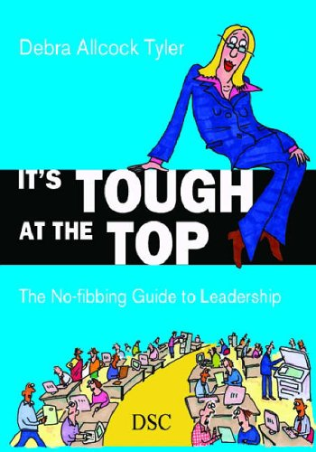 9781903991695: It's Tough at the Top: The No-fibbing Guide to Leadership