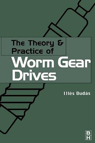 9781903996614: The Theory and Practice of Worm Gear Drives (Kogan Page Science)
