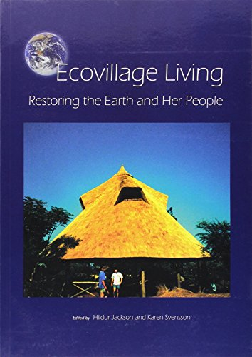 9781903998168: Ecovillage Living: Restoring the Earth and Her People