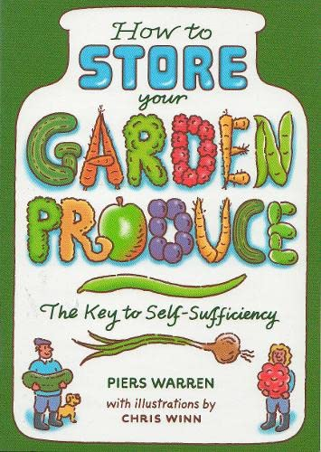 9781903998250: How to Store Your Garden Produce: The Key to Self-Sufficiency
