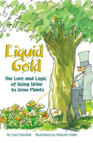 9781903998489: Liquid Gold: The Lore and Logic of Using Urine to Grow Plants