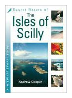 Secret Nature of the Isles of Scilly: Cooper, Andrew