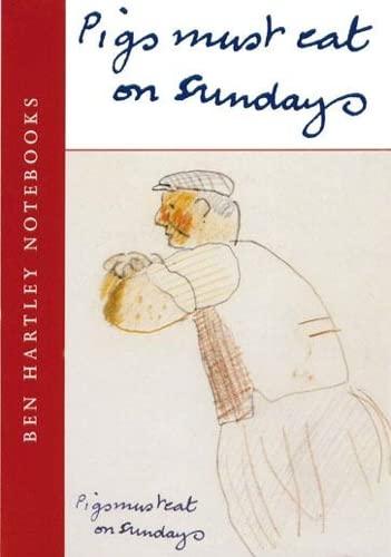 Pigs Must Eat on Sundays: Ben Hartley: Bernard Samuels, Ben