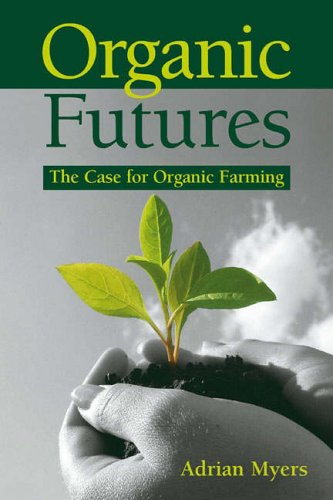 9781903998694: Organic Futures: The Case for Organic Farming