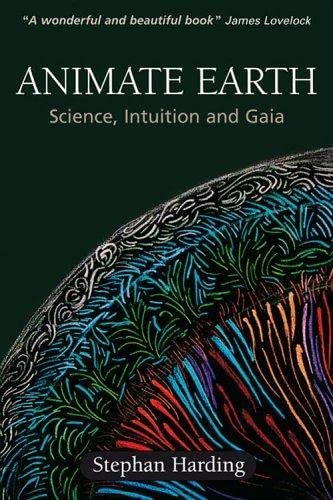 Animate Earth: Science, Intuition and Gaia: Harding, Dr. Stephan
