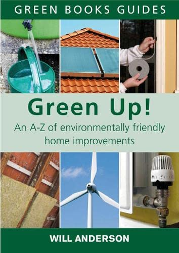 Green Up!: An A-Z of Environmentally Friendly: Will Anderson