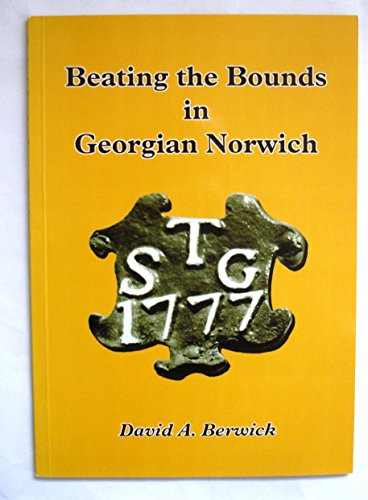 9781904006350: Beating the Bounds in Georgian Norwich