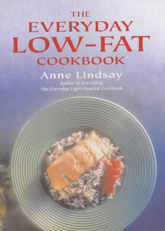 The Everyday Low-fat Cookbook (190401044X) by Lindsay, Anne