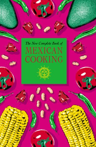The New Complete Book of Mexican Cooking: Ortiz, Elisabeth Lambert