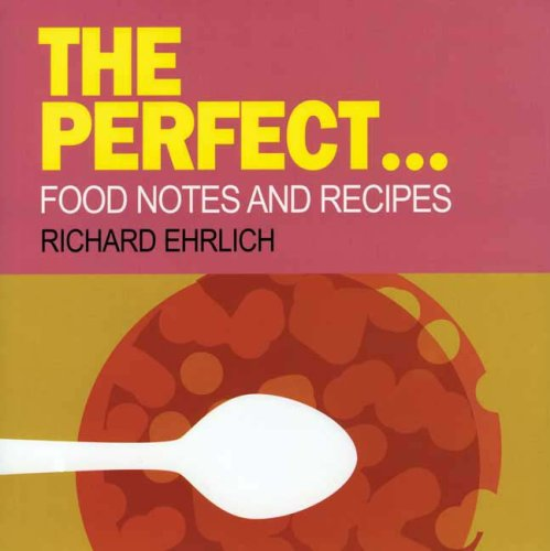 9781904010838: Perfect...: Food Notes and Recipes