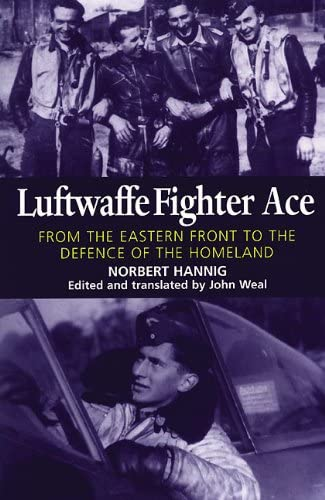 9781904010944: Luftwaffe Fighter Ace: From the Eastern Front to the Defence of the Homeland