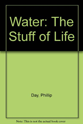 Water: The Stuff of Life (1904015158) by Day, Phillip