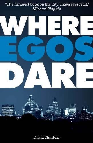 9781904027775: Where Egos Dare