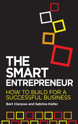 The Smart Entrepreneur: How to build for a successful business: Bart Clarysse; Sabrina Kiefer