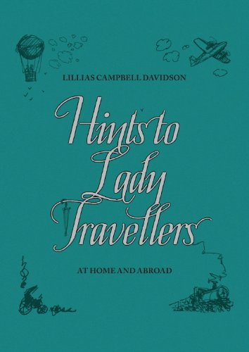 9781904027911: Hints to Lady Travellers: At Home and Abroad (Royal Geographic Society)