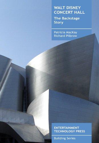 Walt Disney Concert Hall: The Backstage Story: Mackay & pilbrow