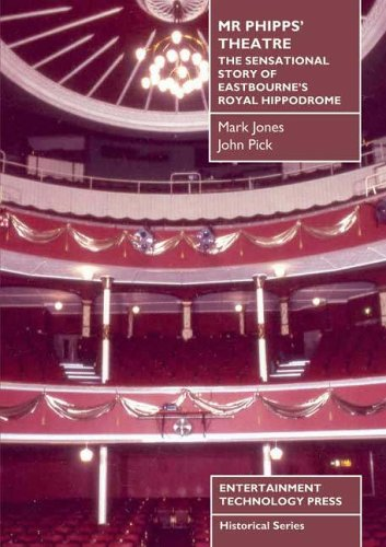 9781904031383: Mr Phipp's Theatre: The Sensational Story of Eastbourne's Royal Hippodrome