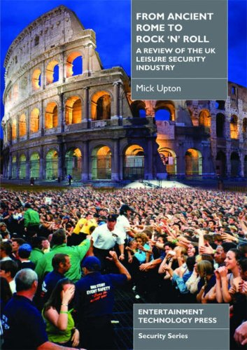 9781904031505: From Ancient Rome to Rock 'n' Roll: A Review of the UK Leisure Security Industry